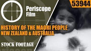 HISTORY OF THE MAORI PEOPLE  NEW ZEALAND & AUSTRALIA  53944