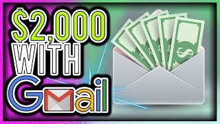 How To Make $2,000 With GMAIL [Templates Included]
