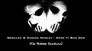 Skrillex ft. Damian Marley - Make It Bun Dem (Kid Morbid Bootleg) [FULL HQ] (+ DOWNLOAD LINK)