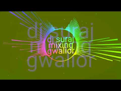 Sadda Dil Vi Tu-- ( hard mix ) Suraj Mixing Gwalior -- 8871162267 = 7415729993