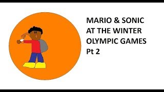 Mario & Sonic At the Winter Olympic Games Pt 2