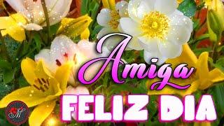 AMIGA 🌷 Feliz Día del Amor y la Amistad 🌷 Un bonito mensaje para ti