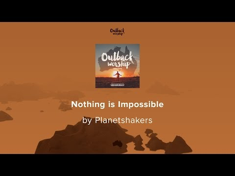 Nothing is Impossible - Planetshakers lyric video