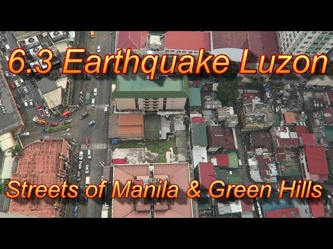 6.3 Earthquake Luzon/Streets of Manila & Green Hills