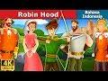 Robin Hood | Robin Hood Story In Indonesian | Dongeng Bahasa Indonesia