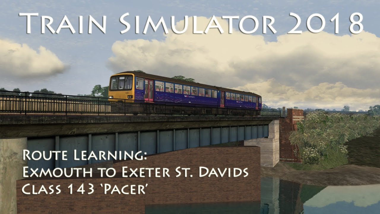 Train Simulator 2018 Route Learning Exmouth To Exeter St Davids