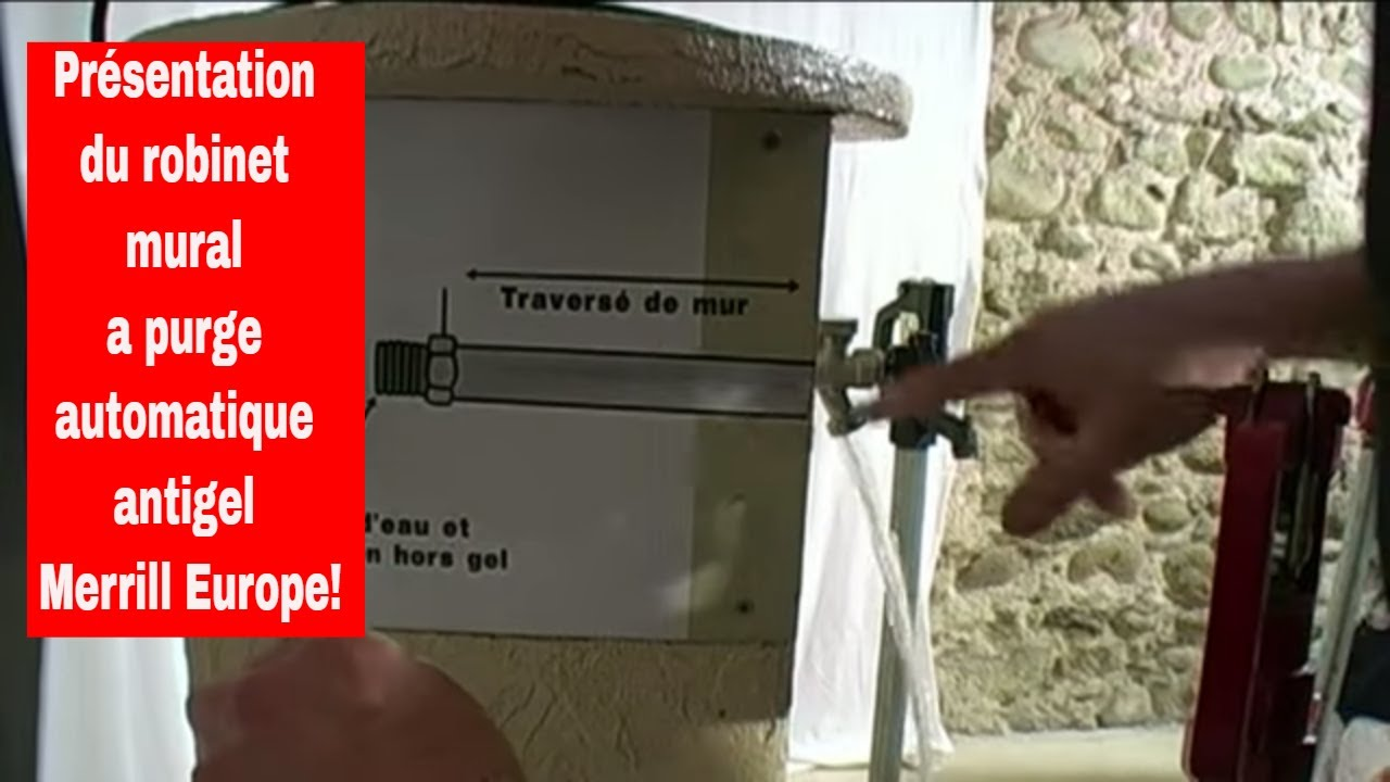 pr sentation du robinet ext rieur mural qui ne g le jamais merrill europe youtube. Black Bedroom Furniture Sets. Home Design Ideas
