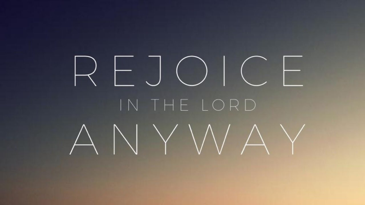 Rejoice in the Lord anyway. Wk 5- Bring on the rain. 2 Corinthians 1: 3-11
