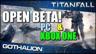 TITANFALL Open Beta: PC & XBOX One