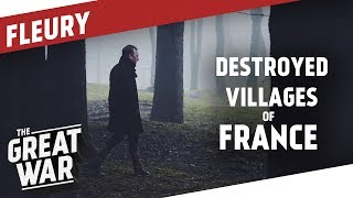 The Destroyed Villages Of France - Fleury I THE GREAT WAR Special