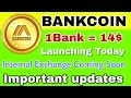 Bank coin going to launch their internal exchange, Be ready to Buy/Sell and trade your Bank coin  