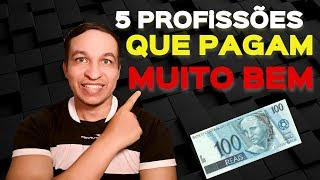 5 PROFISSÕES QUE PAGAM BEM NO BRASIL A QUINTA É ESPECIAL
