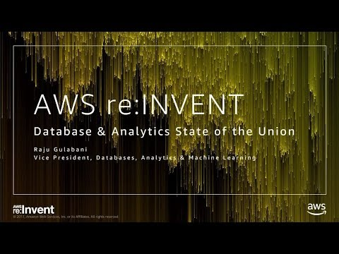 AWS re:Invent 2017: AWS Database and Analytics State of the Union - 2017 (DAT201)