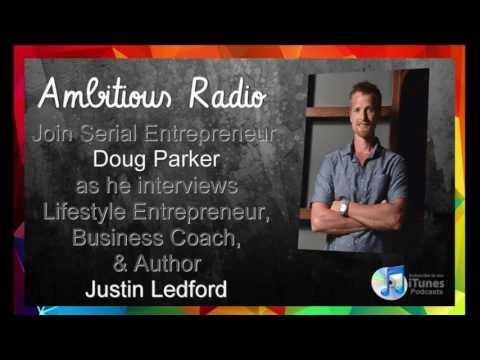 Justin Ledford, Guest on Ambitious Radio with host Doug Parker – Episode 68