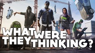 What Were They Thinking With Watch Dogs 2?
