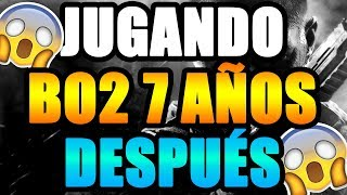 JUGANDO BO2 7 AÑOS DESPUÉS | Call of Duty: Black Ops 2 #1