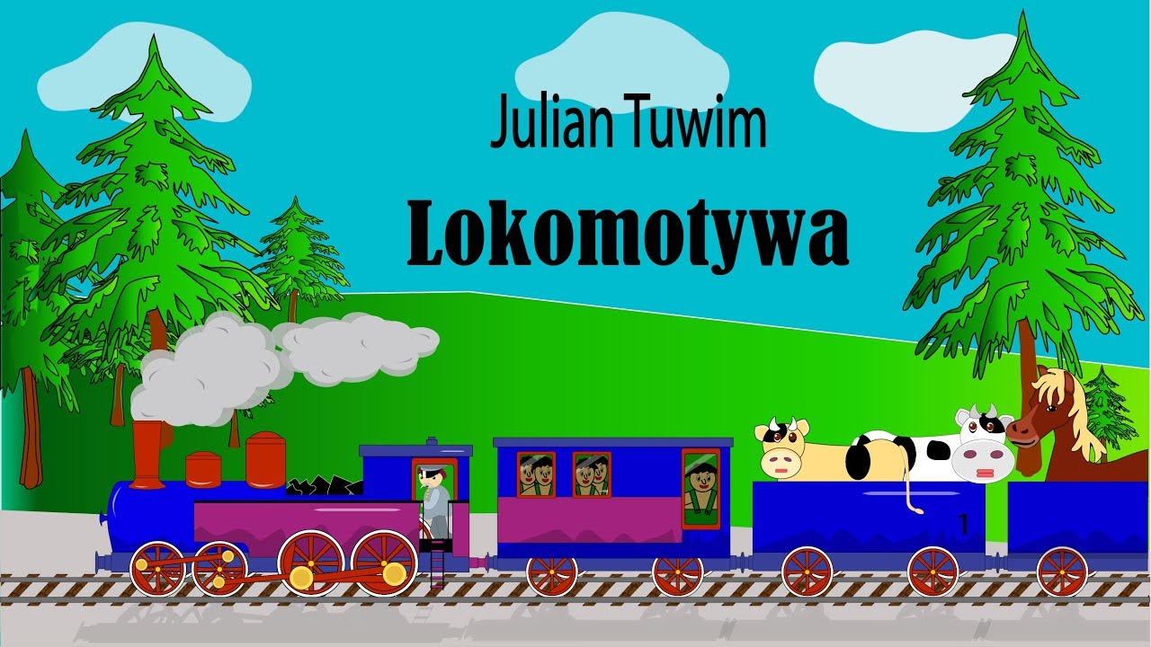 Lokomotywa I Inne Animowane Wierszyki Dla Dzieci Julian Tuwim