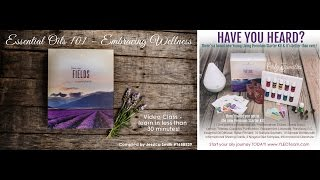 Young Living Essential Oils 101 - Embracing Wellness - VIDEO Class - Learn in less than 30 minutes!