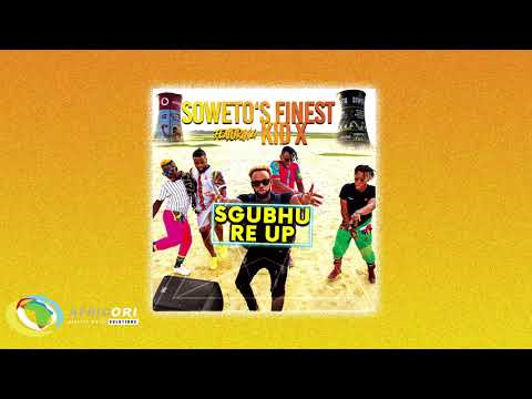 Soweto Finest - Sgubhu Re-Up [Feat. KidX] (Official Audio)