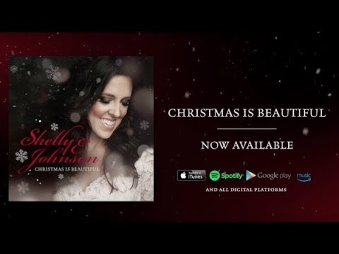 Shelly E. Johnson - Christmas Is Beautiful - Official Full Album Audio Mp3