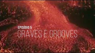 AS 6 FACES DOS BARBAPAPAS - EP 5. GRAVES & GROOVES