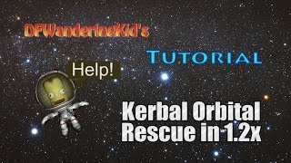 KSP - Rescuing a Stranded Kerbal from Orbit Tutorial for 1.2x using Low Tech