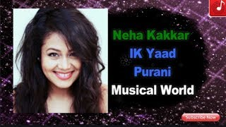 Neha Kakkar | IK Yaad Purani | Full Audio Song | R M TUBE CLICK | 2019