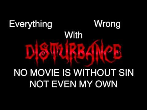 Episode #53: Everything Wrong With Disturbance (MY OWN HORROR FILM)