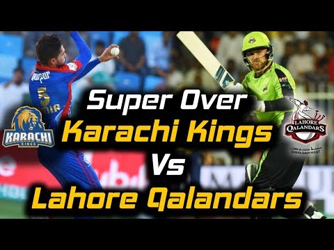 Lahore Qalandars vs Karachi Kings | Super Over | Lahore Qalandars Won | HBL PSL 2018