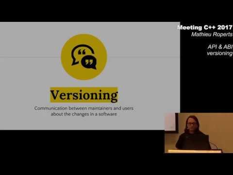 API & ABI versioning - Mathieu Ropert - Meeting C++ 2017