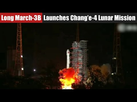 China's Long March 3B Launches Chang'e-4 Lunar Lander and Rover head to the far side of the Moon