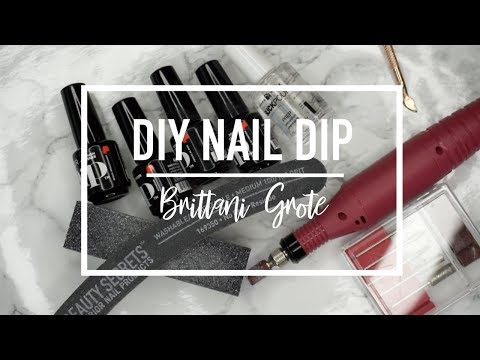 HOW TO NAIL DIP AT HOME | DIY NAIL DIP TUTORIAL|  BRITTANI GROTE 2018