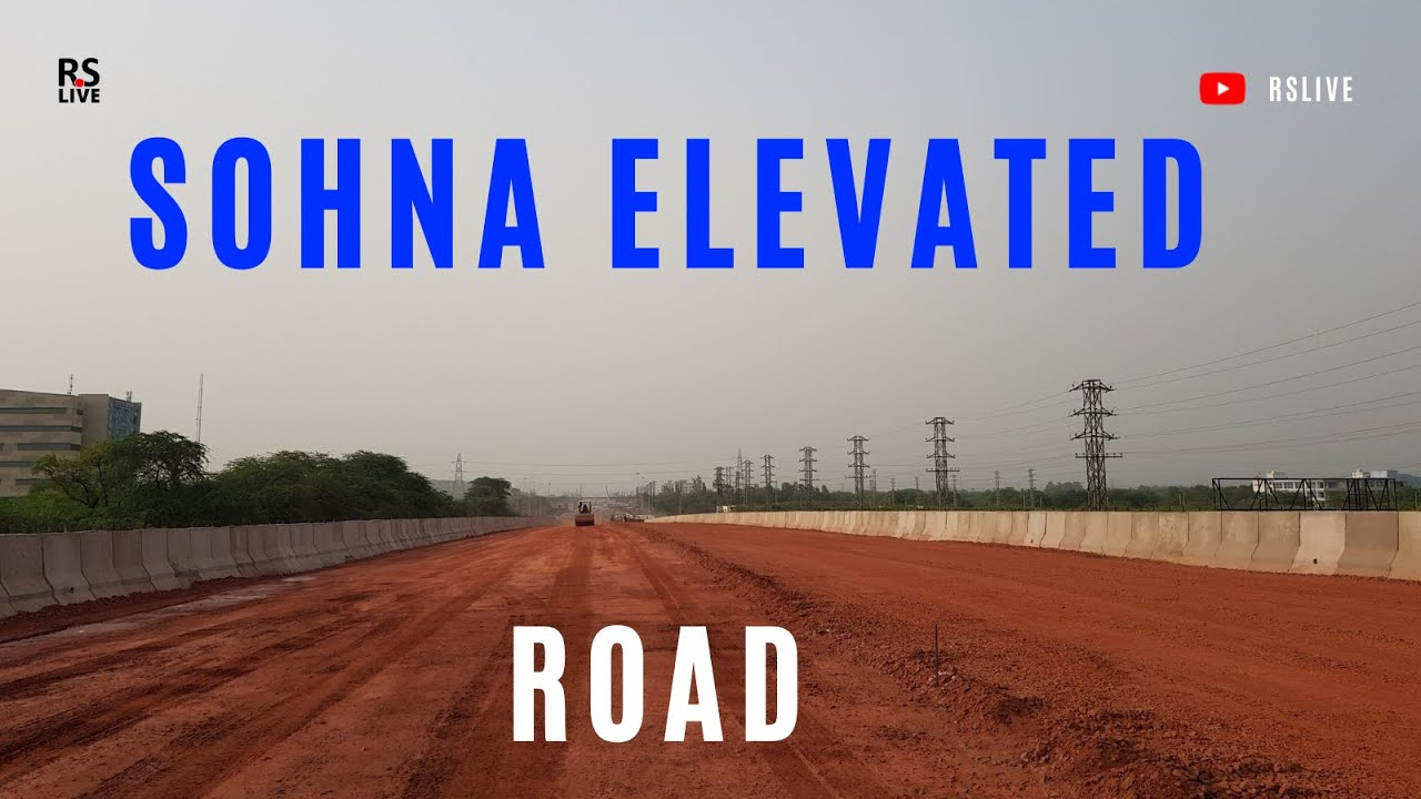 Sohna Elevated Road Phase 1   update   #rslive