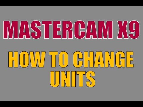 MASTERCAM X9 free basic online tutorial  how to change units  tutorials for beginners