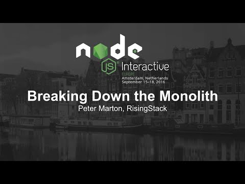 Breaking Down the Monolith - Peter Marton, RisingStack