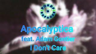 Скачать Apocalyptica Feat Adam Gontier I Don T Care Lyrics Перевод