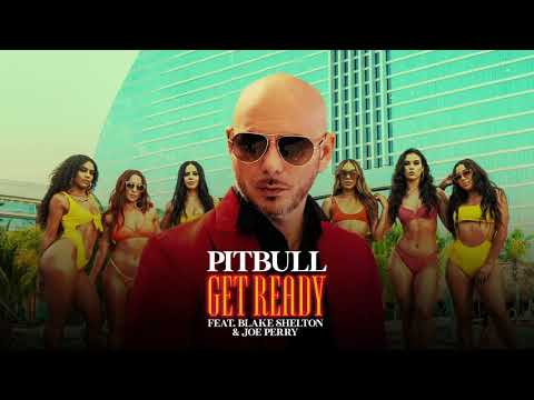 "Pitbull – ""Get Ready"" ft. Blake Shelton & Joe Perry"
