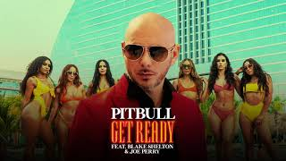 Pitbull ft. Blake Shelton & Joe Perry - Get Ready  (Official Video)