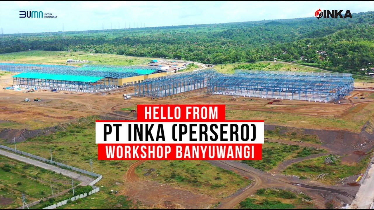 Update Workshop PT INKA (Persero) Banyuwangi Juni 2020