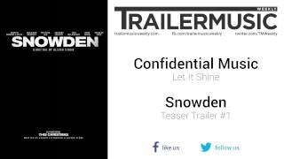 Snowden - Teaser Trailer #1 Music (Confidential Music - Let It Shine)