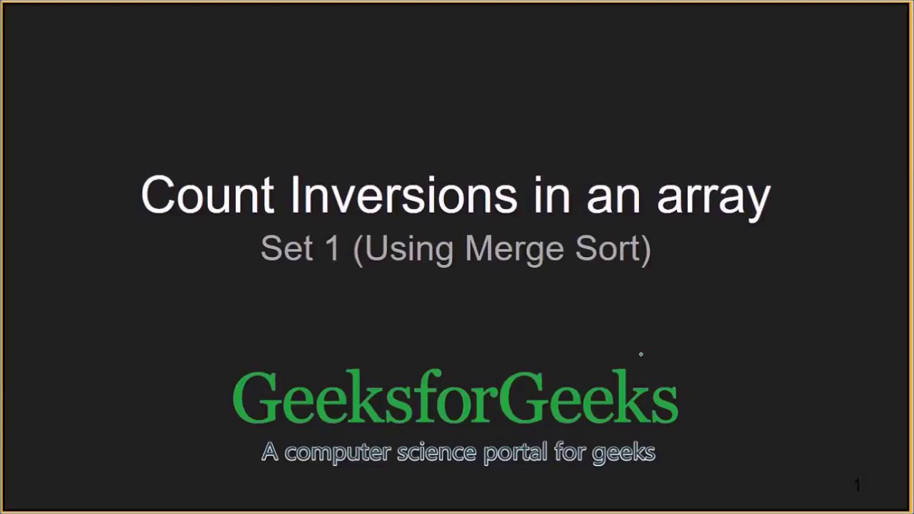 Count Inversions in an array | Set 1 (Using Merge Sort) - GeeksforGeeks
