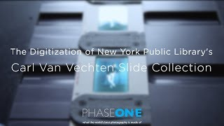 The Digitization of New York Public Library's Carl Van Vechten Slide Collection   Phase One