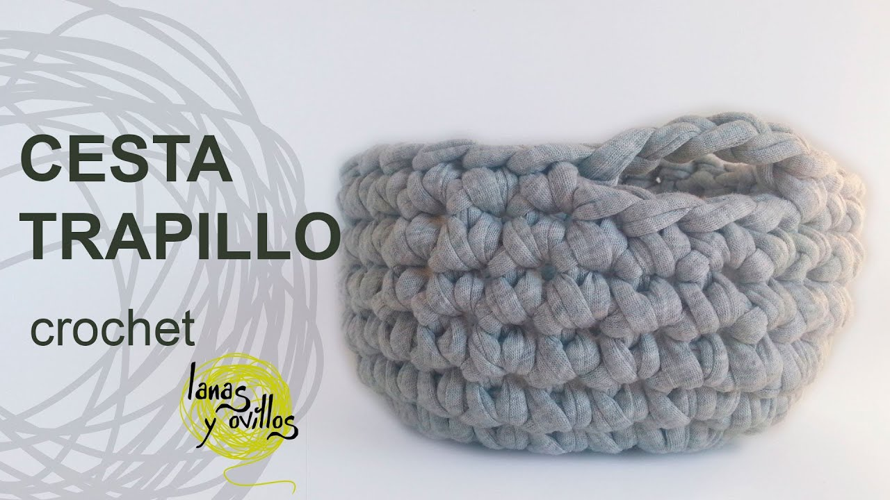 Tutorial cesta trapillo crochet o ganchillo xxl youtube - Labores de trapillo ...