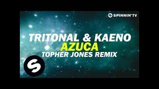 Tritonal & Kaeno - Azuca (Topher Jones Remix) [Available January 18]