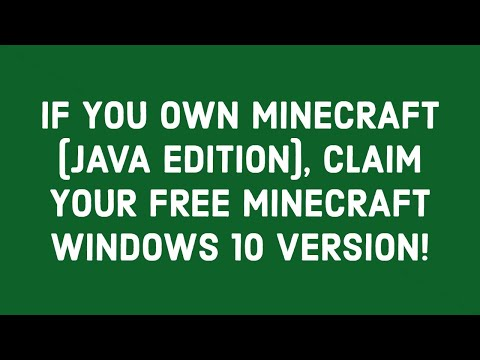 IF YOU OWN MINECRAFT (JAVA EDITION), CLAIM YOUR FREE MINECRAFT WINDOWS 10 VERSION!