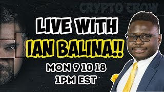 Live W IAN BALINA - Crypto ICO Spearhead - Future of ETH? Future of ICO's? Lets talk!