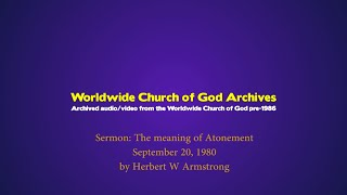 Sermon: The meaning of Atonement given by Herbert W Armstrong(1980)