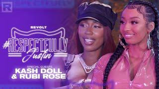 Kash Doll & Rubi Rose On Sex, Relationships & More W/ Justin LaBoy   Respectfully Justin
