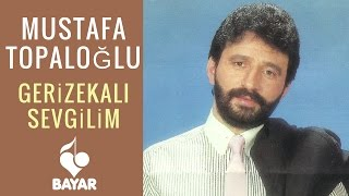 Gambar cover Mustafa Topaloğlu - Gerizekalı Sevgilim