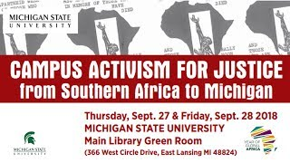 Campus Activism For Justice: From Southern Africa to Michigan - September 28th 2018